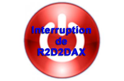 Interruption de R2D2DAX
